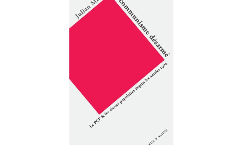 Lecture popiste : Le communisme désarmé