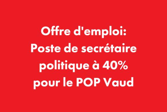 Emploi – Poste de secrétaire politique à 40% pour le POP Vaud